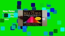 New Releases The Bell Curve: Intelligence and Class Structure in American Life (A Free Press