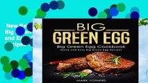 New Releases Big Green Egg: Big Green Egg Cookbook: Quick and Easy Big Green Egg Recipes  Any
