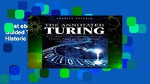 Best ebook  The Annotated Turing: A Guided Tour Through Alan Turing s Historic Paper on