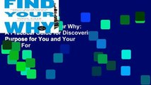 Best E-book Find Your Why: A Practical Guide for Discovering Purpose for You and Your Team For