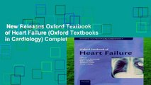 New Releases Oxford Textbook of Heart Failure (Oxford Textbooks in Cardiology) Complete