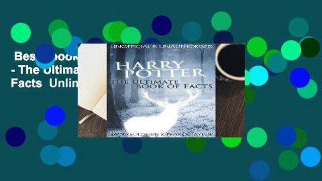 Best ebook  Harry Potter - The Ultimate Book of Facts  Unlimited