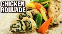 Chicken Roulade Recipe - How To Make A Chicken Roulade - Chicken Starter Recipe - Varun Inamdar