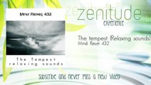 Mind Reset 432 - The tempest - Relaxing sounds