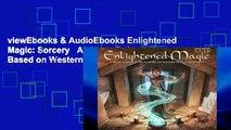 viewEbooks & AudioEbooks Enlightened Magic: Sorcery   Alchemy Rulse Based on Western Occult