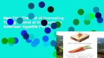 New Trial The End of Overeating: Taking Control of the Insatiable American Appetite For Ipad