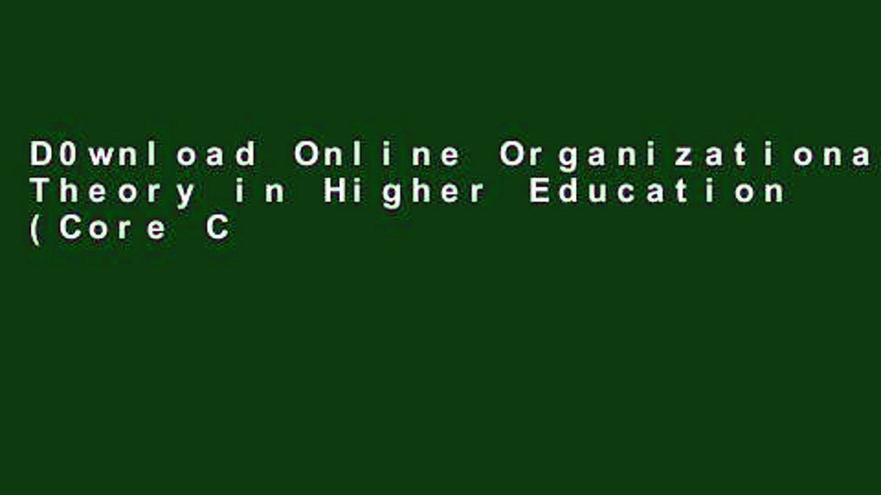 D0wnload Online Organizational Theory in Higher Education (Core Concepts in Higher Education)