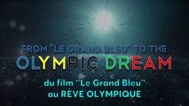 Du Grand Bleu au Rêve Olympique !
