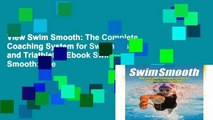 View Swim Smooth: The Complete Coaching System for Swimmers and Triathletes Ebook Swim Smooth: The