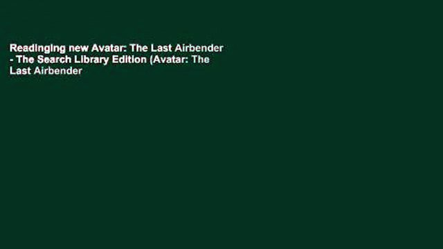 Readinging new Avatar: The Last Airbender - The Search Library Edition (Avatar: The Last Airbender