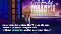 Alex Trebek Says He'll Retire From 'Jeopardy' by 2020
