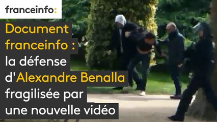 Document franceinfo : la défense d'Alexandre Benalla fragilisée par une nouvelle vidéo