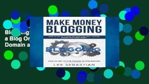 Reading books Make Money Blogging: How To Set Up a Blog On Your Own Self-Hosted Domain and Make