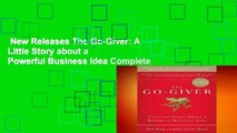 New Releases The Go-Giver: A Little Story about a Powerful Business Idea Complete