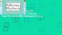 New Releases Lettering For Beginners: A Creative Lettering How To Guide With Alphabet Guides,