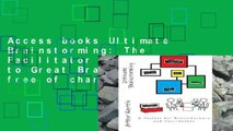 Access books Ultimate Brainstorming: The Facilitator s Toolbox to Great Brainstorming free of charge