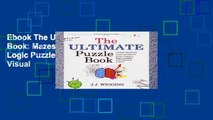 Ebook The Ultimate Puzzle Book: Mazes, Brain Teasers, Logic Puzzles, Math Problems, Visual