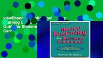 viewEbooks & AudioEbooks More Learning in Less Time: A Guide for Students, Professionals, Career