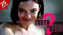 25 Facts about Truth or Dare