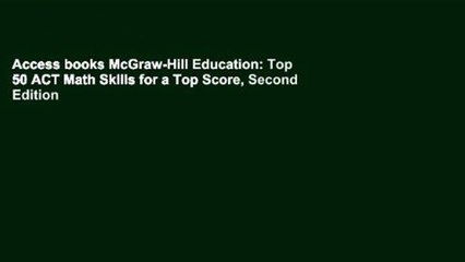 Access books McGraw-Hill Education: Top 50 ACT Math Skills for a Top Score, Second Edition