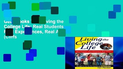 Get Ebooks Trial Living the College Life: Real Students, Real Experiences, Real Advice (Cliffs