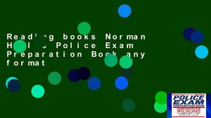 Reading books Norman Hall s Police Exam Preparation Book any format