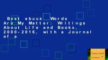 Best ebook  Words Are My Matter: Writings About Life and Books, 2000-2016, with a Journal of a