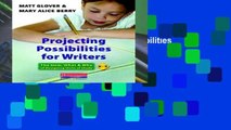 Readinging new Projecting Possibilities for Writers: The How, What   Why of Designing Units of
