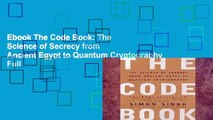 Ebook The Code Book: The Science of Secrecy from Ancient Egypt to Quantum Cryptography Full