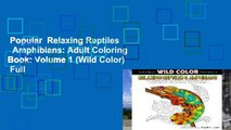 Popular  Relaxing Reptiles   Amphibians: Adult Coloring Book: Volume 1 (Wild Color)  Full