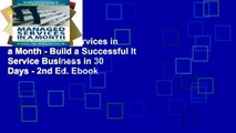 View Managed Services in a Month - Build a Successful It Service Business in 30 Days - 2nd Ed. Ebook