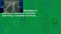 [book] New Using Information to Develop a Culture of Customer Centricity: Customer Centricity,