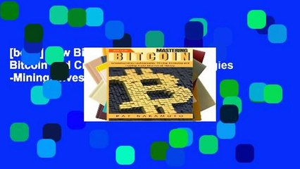 [book] New Bitcoin: Mastering Bitcoin and Cryptocurrency Technologies -Mining, Investing and