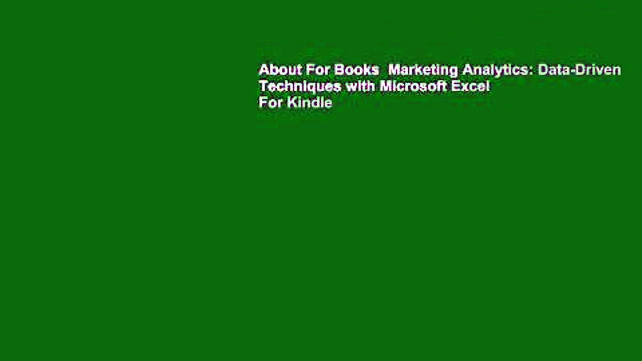 About For Books  Marketing Analytics: Data-Driven Techniques with Microsoft Excel  For Kindle