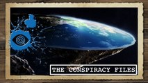 The Flat Earth Theory   The Conspiracy Files