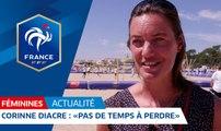 """Equipe de France Féminine, Corinne Diacre : """"Pas de temps à perdre"""" I FFF 2018"""