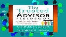 About For Books  The Trusted Advisor Fieldbook: A Comprehensive Toolkit for Leading with Trust