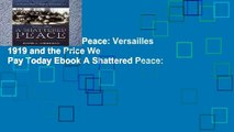 View A Shattered Peace: Versailles 1919 and the Price We Pay Today Ebook A Shattered Peace: