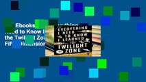 Get Ebooks Trial Everything I Need to Know I Learned in the Twilight Zone: A Fifth-Dimension Guide