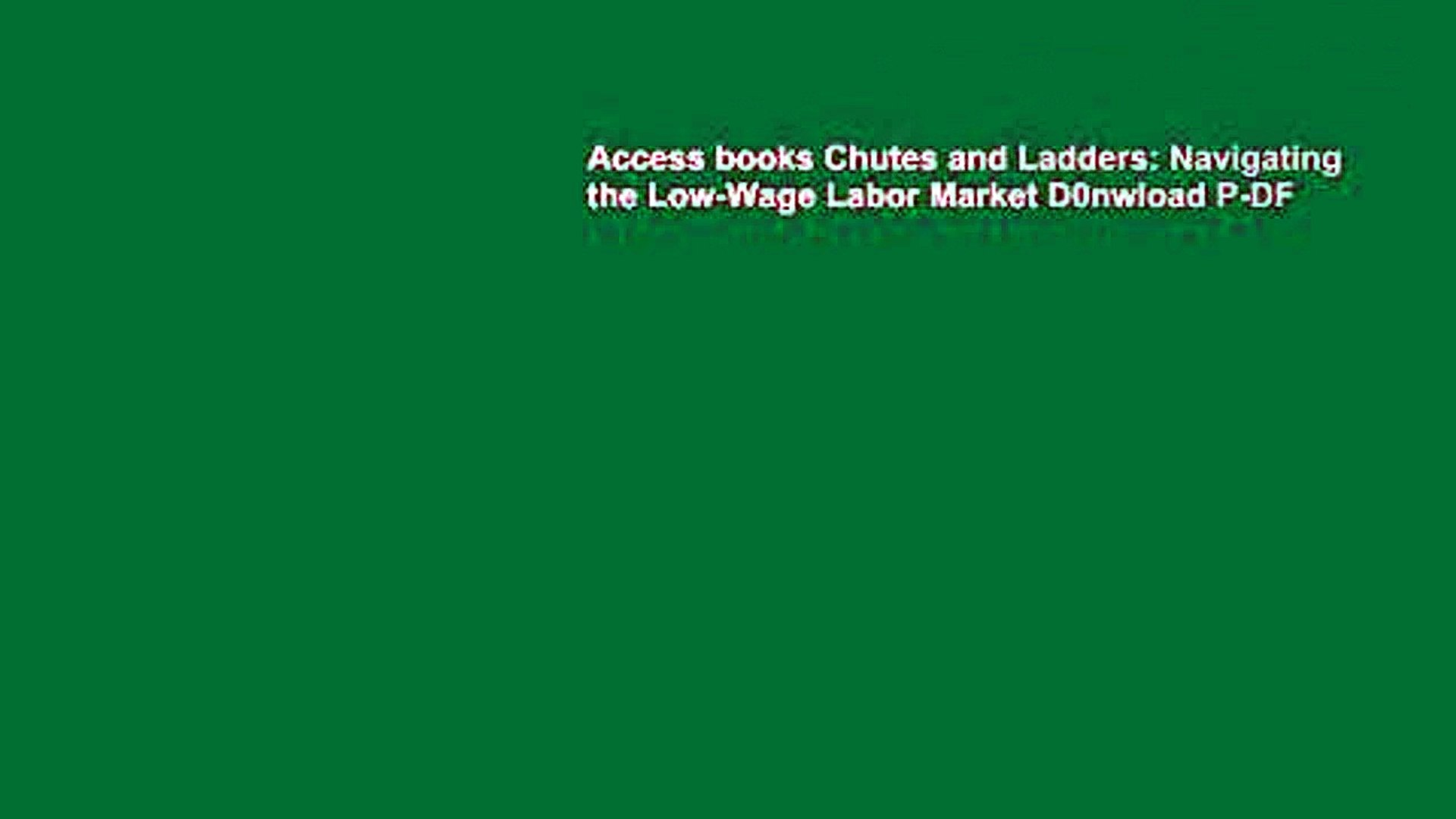 Access books Chutes and Ladders: Navigating the Low-Wage Labor Market D0nwload P-DF