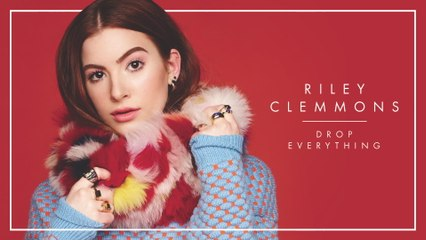 Riley Clemmons - Drop Everything