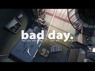 bad day. [lofi / jazzhop / chill mix]