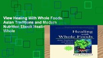 View Healing With Whole Foods: Asian Traditions and Modern Nutrition Ebook Healing With Whole