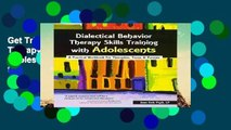 Get Trial Dialectical Behavior Therapy Skills Training with Adolescents: A Practical Workbook for