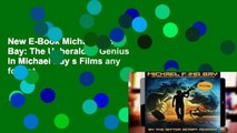New E-Book Michael F-ing Bay: The Unheralded Genius in Michael Bay s Films any format