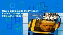 New E-Book Inside the Prisoner: Radical Television and Film in the 1960s D0nwload P-DF