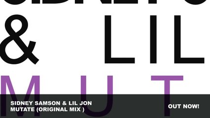 Sidney Samson & Lil Jon Mutate (Original Mix)