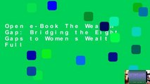 Open e-Book The Wealth Gap: Bridging the Eight Gaps to Women s Wealth Full