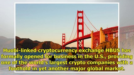 Huobi-Linked Cryptocurrency Exchange HBUS Launches in U.S. Market