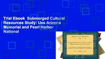 Trial Ebook  Submerged Cultural Resources Study: Uss Arizona Memorial and Pearl Harbor National